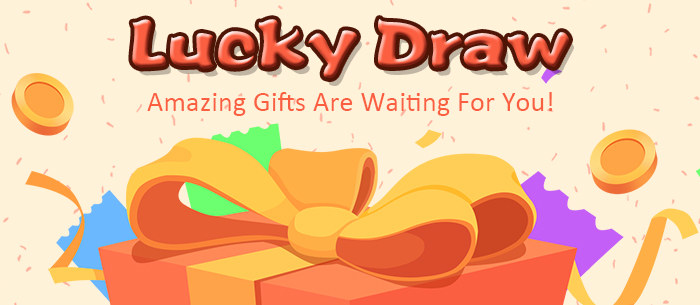 2019 Lucky Draw Amazing Gifts Are Waiting For You!
