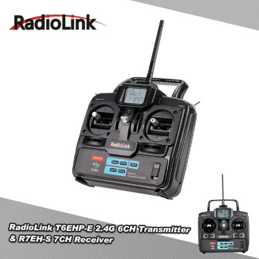 RadioLink T6EHP-E 2.4G 6CH Remote Control System Transmitter & R7EH-S 7CH Receiver