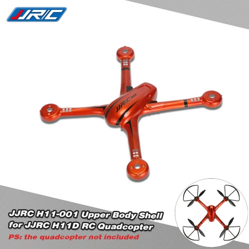JJR / C H11D RCクワッドローターのためのオリジナルJJR / C H11-001アッパーボディシェル
