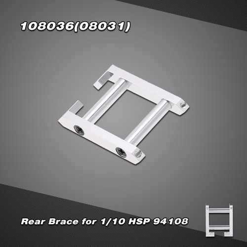 108036(08031) Upgrade Part Aluminum Alloy Rear Brace for 1/10 HSP RC Car 94108 4WD Nitro Powered Off-road Monster Truck
